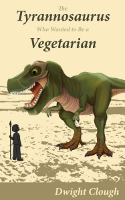 The tyrannosaurus who wanted to be a vegetarian