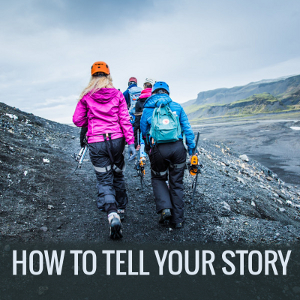 How to tell your story