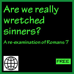 Are we really wretched sinners?
