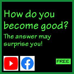 How do you become good?