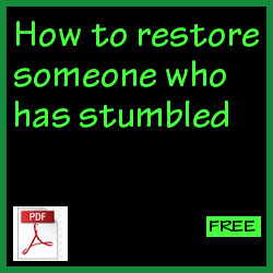 How to restore someone who has stumbled