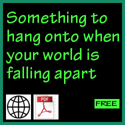 Something to hang onto when your world is falling apart