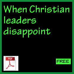 When Christian leaders disappoint