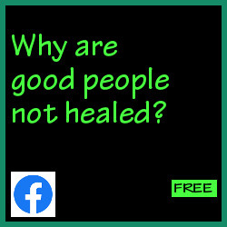 Why are good people not healed?